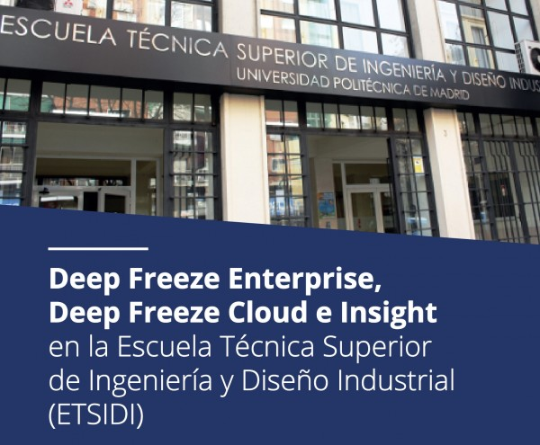 Deep Freeze Cloud e Insight en la Universidad Politécnica de Madrid | Caso de Éxito